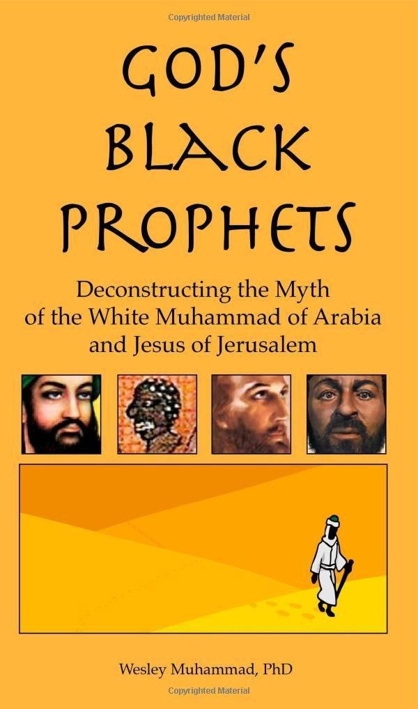 Gods Black Prophets Deconstructing The Myth Of The White Muhammad