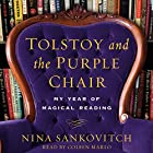 Tolstoy and the Purple Chair: My Year of Magical Reading Audiobook by Nina Sankovitch Narrated by Coleen Marlo