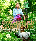 Suzy Bales' Down to Earth Gardener: Let Mother Nature Guide You to Success in Your Garden