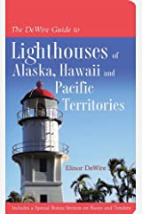 The DeWire Guide to Lighthouses of Alaska, Hawaii, and U.S. Pacific Territories Paperback