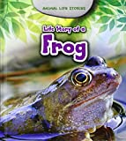 Life Story of a Frog (Young Explorer: Animal Life Stories)
