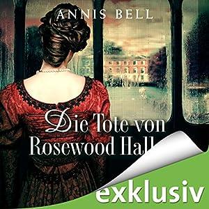 Die Tote von Rosewood Hall (Lady Jane 1) Hörbuch