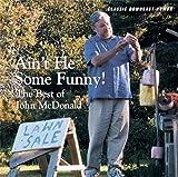 Kyпить Ain't He Some Funny: The Best of John McDonald на Amazon.com
