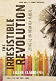 img - for The Irresistible Revolution, Updated and Expanded: Living as an Ordinary Radical book / textbook / text book