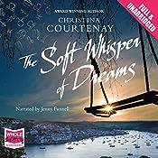 The Soft Whisper of Dreams | Christina Courtenay
