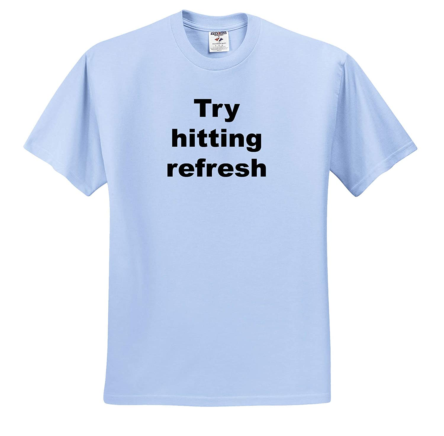T-Shirts Image of Try Hitting Refresh 3dRose Carrie Merchant Quote