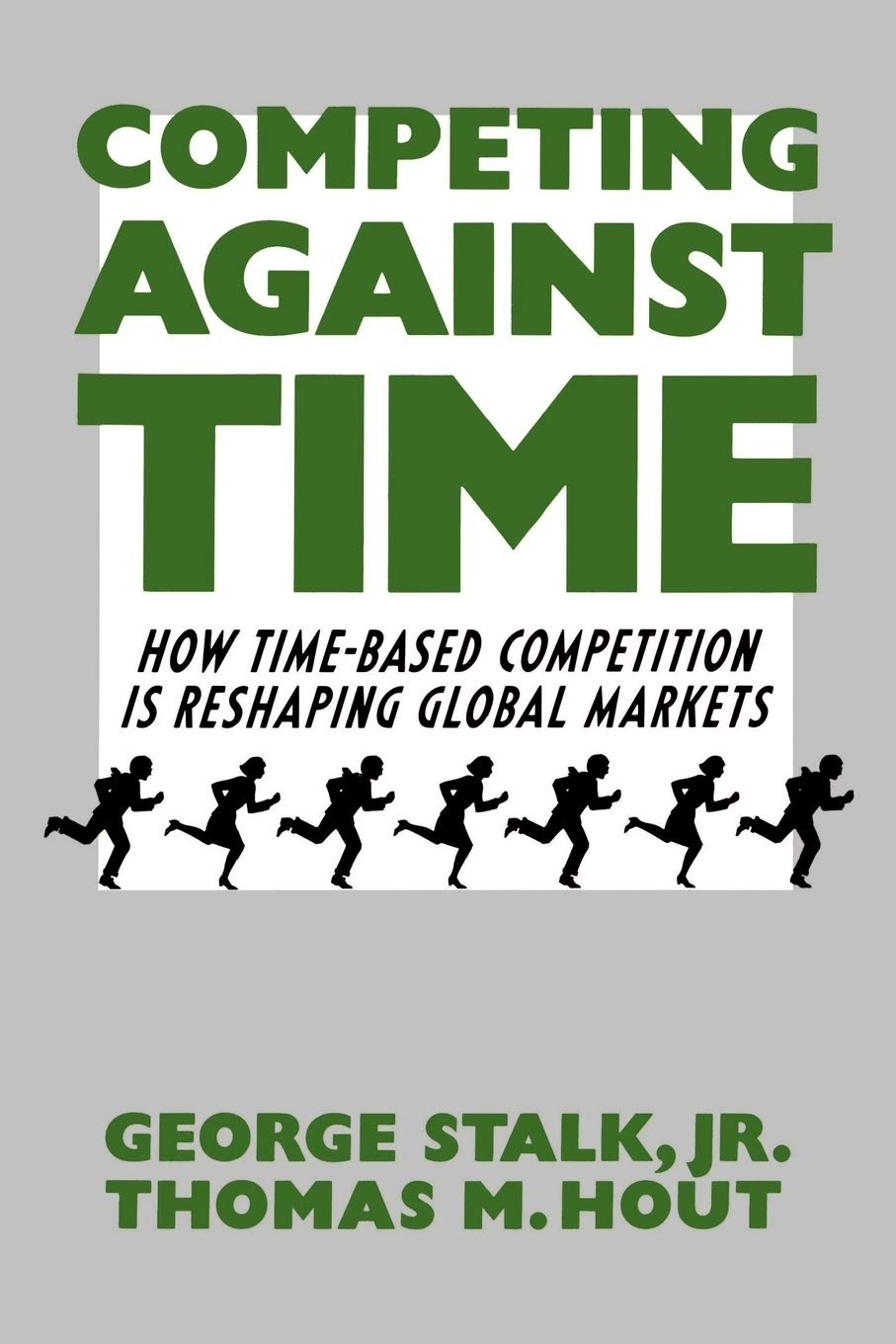 Competing Against Time  How Time Based Competition Is Reshaping Global Markets