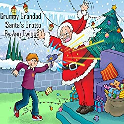 Grumpy Grandad in Santa's Grotto: Children's Christmas Story