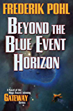 Beyond the Blue Event Horizon (Heechee Saga Book 2)