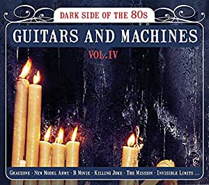 Guitars & Machines Vol. 4 - Dark Side Of The 80'S