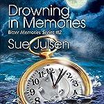 Drowning in Memories: Bitter Memories | Sue Julsen