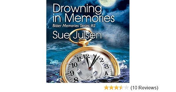 Amazon Drowning In Memories Bitter Memories Audible Audio