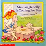 Mrs. Gigglebelly Is Coming to Tea, Donna Guthrie and Katy Keck Arnsteen, 0671796054