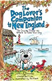 The Dog Lover's Companion to New England, JoAnna Downey and Christian J. Lau, 1566918464