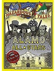Alamo All-Stars (Nathan Hale's Hazardous Tales #6): A Texas Tale