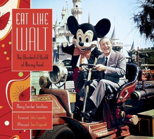 Eat Like Walt: The Wonderful World of Disney Food cover