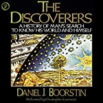 The Discoverers: A History of Man's Search to Know His World and Himself | Daniel J. Boorstin