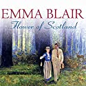 Flower of Scotland Audiobook by Emma Blair Narrated by Kara Wilson