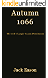 Autumn 1066: When Anglo-Saxon dominance ended