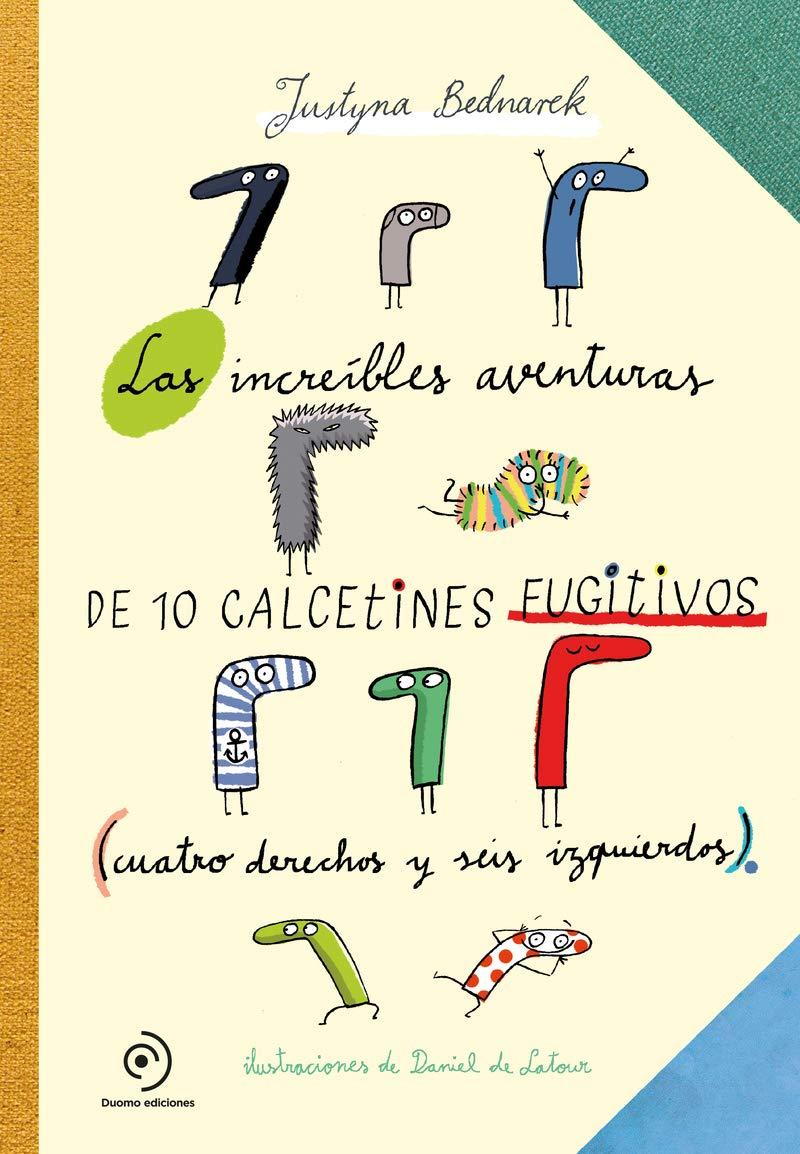 Las increíbles aventuras de 10 calcetines fugitivos [Próxima aparición]: 9788417128548: Amazon.com: Books