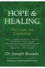Hope & Healing, The Case for Cannabis: Cancer - Epilepsy and Seizures - Glaucoma - HIV and AIDS - Crohn's Disease - Chronic Muscle Spasms and Multiple ... Disease - Chronic Pain - Other Ailments Hardcover