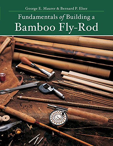 Download Fundamentals of Building a Bamboo Fly-Rod (Second Edition) PDF