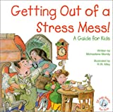 Getting Out of a Stress Mess, Michaelene Mundy, 0870293486