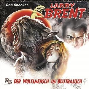 Der Wolfsmensch im Blutrausch (Larry Brent 7) Hörspiel