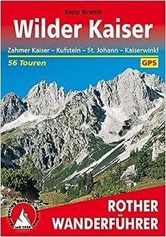Wilder Kaiser: Zahmer Kaiser - Kufstein - St. Johann - Kössen. 56 Touren. Mit GPS-Tracks