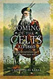 The Coming of the Celts, AD 1860: Celtic Nationalism in Ireland and Wales