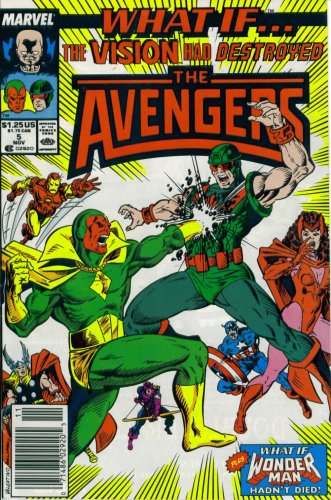 What If? #5 : What If the Vision Had Destroyed the Avengers? (Marvel Comics)