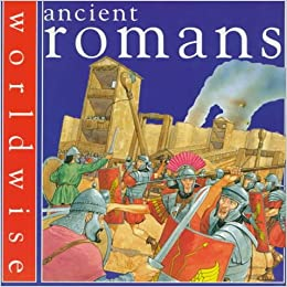 Ancient Romans (Worldwise)