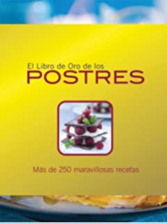 El libro de oro de los postres / The Golden Book of Desserts (Spanish Edition
