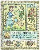 Earth Mother Magic, Judika Illes, 1931412650