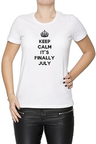 Keep Calm It's Finally July Mujer Camiseta Cuello Redondo Blanco Manga Corta Todos Los Tamaños Women...
