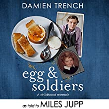 Egg and Soldiers: A Childhood Memoir (with Postcards from the Present) by Damien Trench Audiobook by Miles Jupp Narrated by Miles Jupp