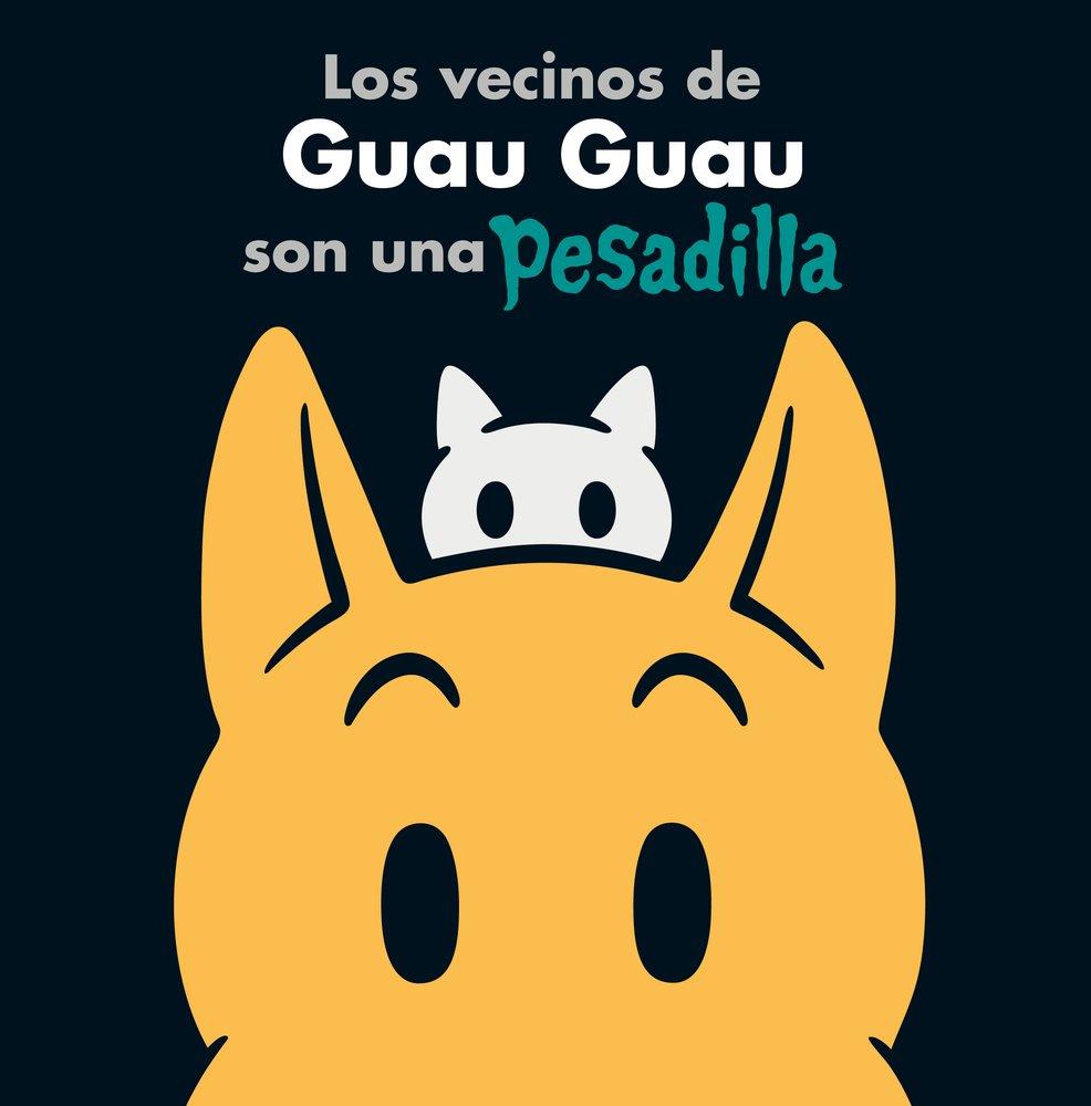Los Vecinos De Guau Guau Son Una Pesadilla Historias Gráficas: Amazon.es: Mark Newgarden, Megan Montague: Libros