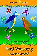 Weebies Family Bird Watching American English: American English Language Full Color (Children's Weebies American) Paperback