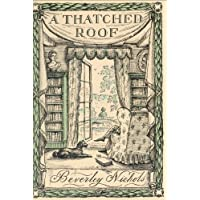 A Thatched Roof (Beverley Nichols's Allways Trilogy)