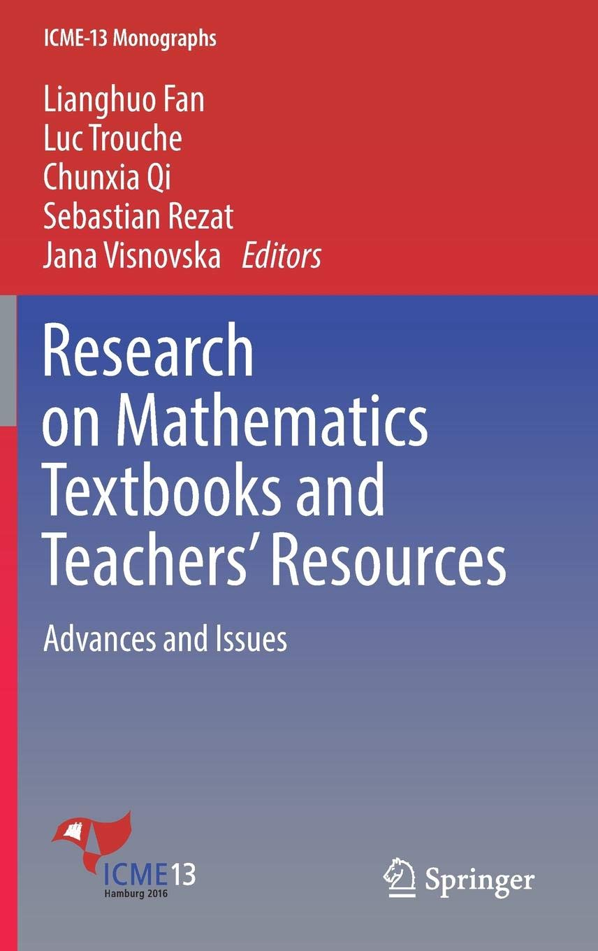 Research on Mathematics Textbooks and Teachers' Resources: Advances and Issues (ICME-13 Monographs) by Springer