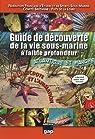 Guide de la découverte de la vie sous-marine à faible profondeur : Atlantique et Manche, Par l'anecdote et l'animation par Margerie