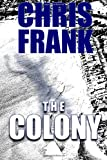 The Colony, Chris Frank, 1466328207