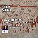 The Modern Scholar: The Norsemen - Understanding Vikings and Their Culture Vortrag von Professor Michael D.C. Drout Gesprochen von:  uncredited