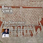The Modern Scholar: The Norsemen - Understanding Vikings and Their Culture | Professor Michael D.C. Drout