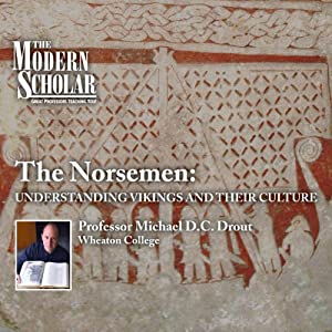 The Modern Scholar: The Norsemen - Understanding Vikings and Their Culture Vortrag