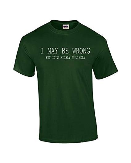 8e33fd90 Amazon.com: Trenz Shirt Company Mens Funny Sayings Slogans T Shirts-I May  Be Wrong Tshirt: Clothing