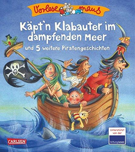 VORLESEMAUS 11: Käpt'n Klabauter im dampfenden Meer: und 5 weitere Piratengeschichten