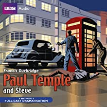 Paul Temple and Steve Radio/TV Program by Francis Durbridge Narrated by Crawford Logan, Gerda Stevenson