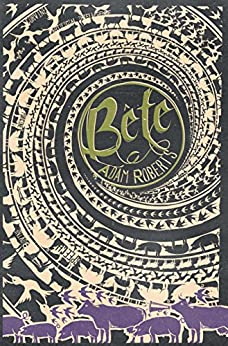 Bête by [Roberts, Adam]
