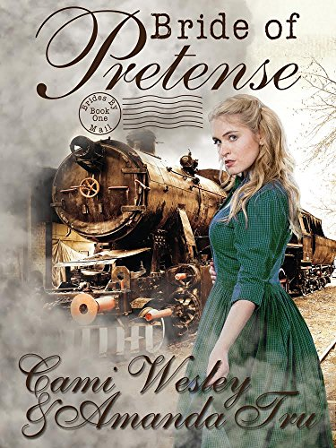 Bride of Pretense: Historical Western Christian Romance (Brides by Mail Book 1) by [Tru, Amanda, Wesley, Cami]